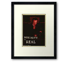 Moriarty Is Real Poster 1 Framed Print