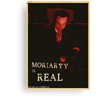 Moriarty Is Real Poster 1 Canvas Print