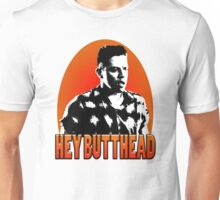 Hey Butthead Unisex T-Shirt