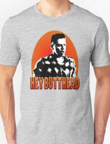 Hey Butthead Unisex T-Shirt
