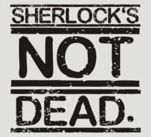 SHERLOCK'S NOT DEAD. [black] by nimbusnought