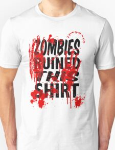 Zombies ruined this T-shirt T-Shirt