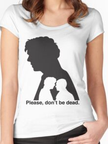 Please, don't be dead. #2 Women's Fitted Scoop T-Shirt