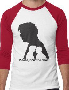 Please, don't be dead. #2 Men's Baseball ¾ T-Shirt