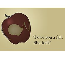 I owe you a fall Sherlock Photographic Print