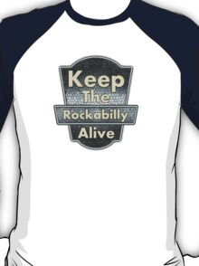 Keep The Rockabilly T-Shirt