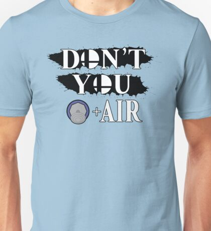 Don't You D+Air Unisex T-Shirt