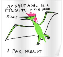 Pterodactyl With Mullet Spirit Animal Poster