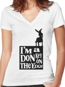 I'm a donkey on the edge! Women's Fitted V-Neck T-Shirt