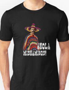Hola Mishamigos! Unisex T-Shirt