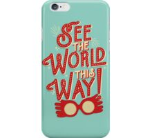 See the world this way! iPhone Case/Skin