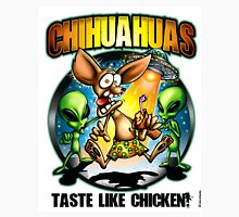 Chihuahuas Taste Like Chicken Unisex T-Shirt