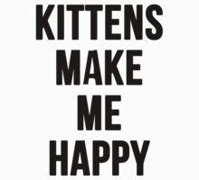 Kittens Make Me Happy Kids Tee