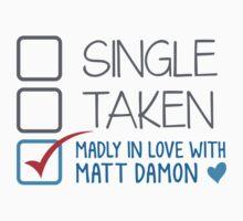 SINGLE TAKEN Madly in love with Matt Damon by jazzydevil