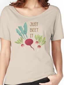 Just Beet It! Women's Relaxed Fit T-Shirt