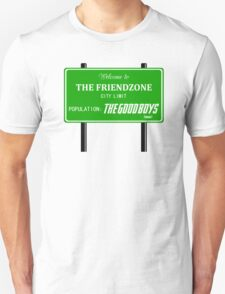 Welcome to The Friendzone Unisex T-Shirt