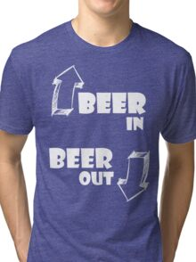 Beer in, Beer out. White Tri-blend T-Shirt
