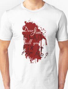 Dear Jim, Fix It For Me T-Shirt