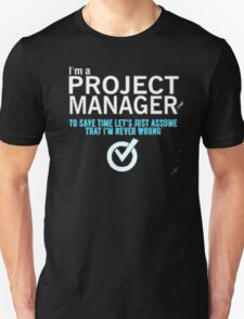 I m A Project Manager T-Shirt