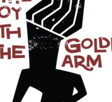 The Boy with the Golden Arm. Sticker