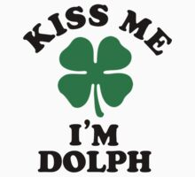 Kiss me, Im DOLPH by MELISSIAS