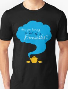 Bit of a Domestic Unisex T-Shirt