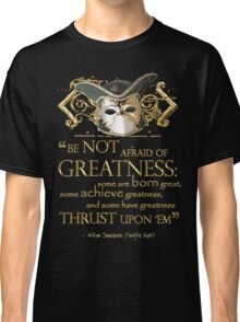 Shakespeare Twelfth Night Greatness Quote Classic T-Shirt