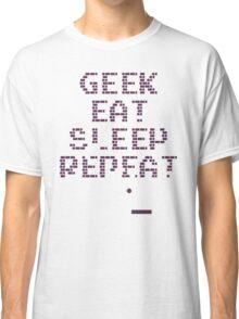 Geek, eat, sleep, repeat Classic T-Shirt