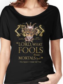 Shakespeare Midsummer Night's Dream Fools Quote Women's Relaxed Fit T-Shirt