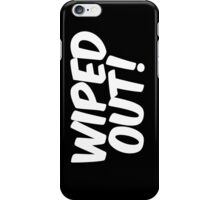 Wiped Out! iPhone Case/Skin