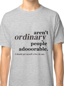 ordinary people Classic T-Shirt