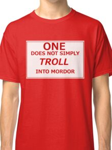 Troll into Mordor Classic T-Shirt