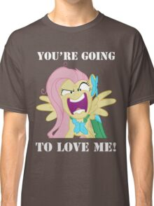 You're Going to Love Me! - Fluttershy Classic T-Shirt