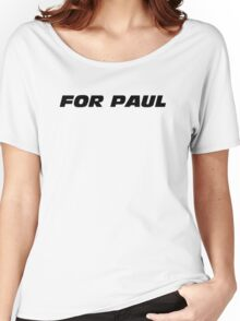 Fast And Furious - For Paul Women's Relaxed Fit T-Shirt