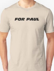 Fast And Furious - For Paul T-Shirt