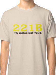 The fandom that waited.  Classic T-Shirt