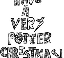 HAVE A VERY POTTER CHRISTMAS by LittleMizMagic