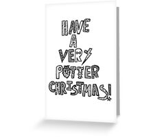HAVE A VERY POTTER CHRISTMAS Greeting Card