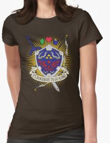 It's dangerous to go alone! Womens Fitted T-Shirt