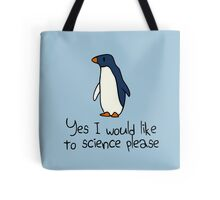 Yes I Would Like To Science Please Penguin Tote Bag