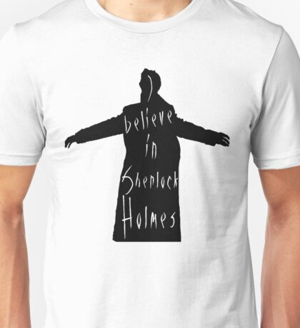 I believe in Sherlock Holmes Unisex T-Shirt
