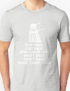 MAD DALEK,COLD DALEK, LITTLE CAN OF HATE...  T-Shirt
