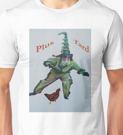 Plus Tard   Unisex T-Shirt