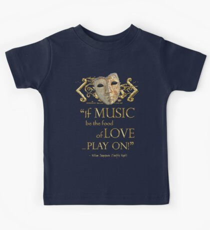 Shakespeare Twelfth Night Love Music Quote Kids Tee