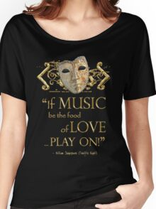 Shakespeare Twelfth Night Love Music Quote Women's Relaxed Fit T-Shirt