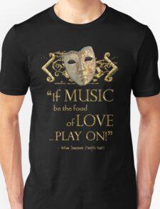 Shakespeare Twelfth Night Love Music Quote Unisex T-Shirt