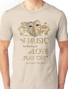 Shakespeare Twelfth Night Love Music Quote Unisex T-Shirt