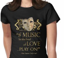 Shakespeare Twelfth Night Love Music Quote Womens Fitted T-Shirt