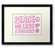 PEACE LOVE AND CUPCAKES Framed Print