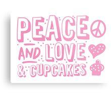 PEACE LOVE AND CUPCAKES Metal Print